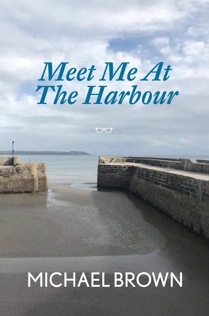 Meet Me At The Harbour - Michael Brown